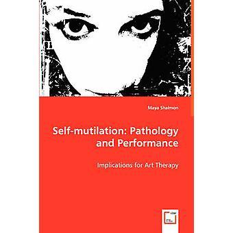 Patologia Selfmutilation e desempenho por Shalmon & Maya