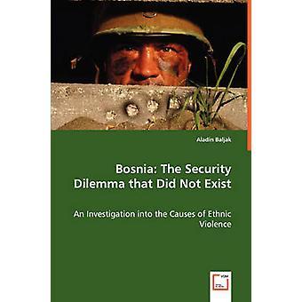ボスニア Baljak & アラジンによる民族暴力の原因に関する調査が存在しなかったセキュリティ上のジレンマ