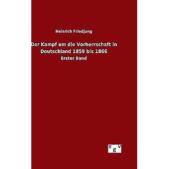كفاحي دير أم يموت فورهيرشافت في عام 1859 دويتشلاند مكررا 1866 حسب هاينريش آند فريدجونج