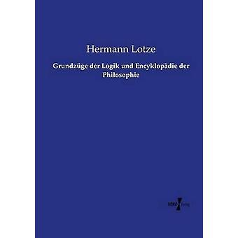Grundzge der Logik und Encyklopdie der Philosophie de Lotze y Hermann