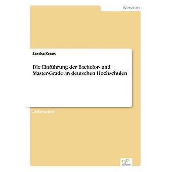 Die Einfhrung an der Bachelor und MasterGrade en deutschen Hochschulen af Kraus & Sascha