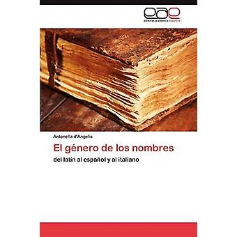 El Gnero de Los Nombres durch dAngelis Antonella