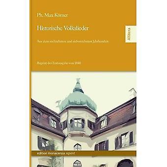 Historische Volkslieder by Korner & Ph. Max