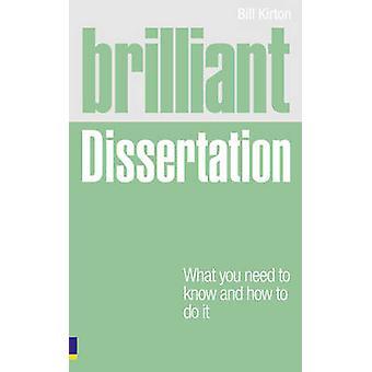 Brilliant Dissertation by Bill Kirton - 9780273743774 Book