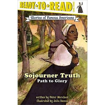 Sojourner Truth - Path to Glory by Peter Merchant - Julia Denos - 9780