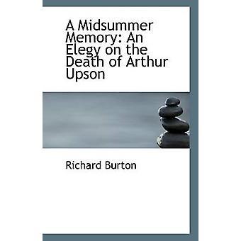 A Midsummer Memory - An Elegy on the Death of Arthur Upson by Richard