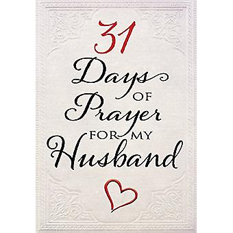 31 Days of Prayer for My Husband by The Great Commandment Network - 9