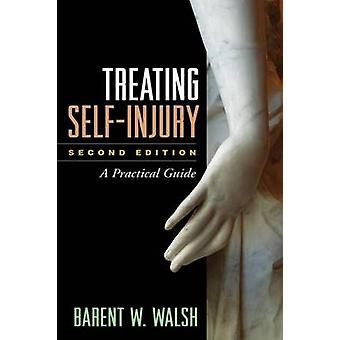 Treating Self-Injury - A Practical Guide (2nd Revised edition) by Bare