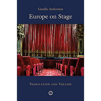 Europe on Stage - Translation and Theatre by Gunilla M. Anderman - 978