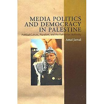 Media Politics & Democracy in Palestine - Political Culture - Pluralis