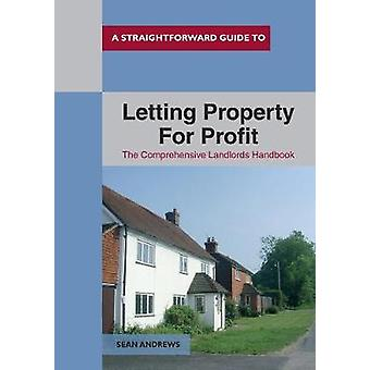 A Straightforward Guide To Letting Property For Profit by Sean Andrew