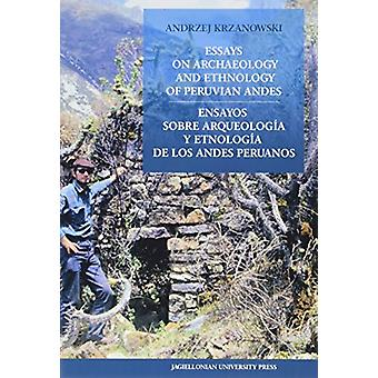 Essays on Archaeology and Ethnology of Peruvian Andes - Ensayos sobre