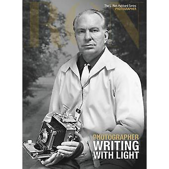 L. Ron Hubbard - Photographer - Writing with Light by Dan Sherman - 978