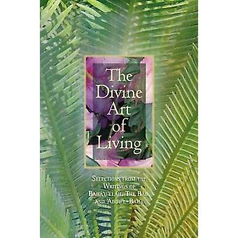 The Divine Art of Living - Selections from the Writings of Baha'u'llah