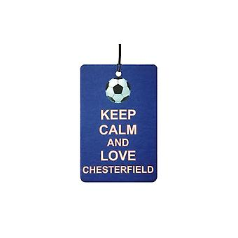 Keep Calm And Love Chesterfield Car Air Freshener