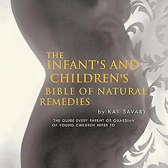 Spædbarn og børns bibel af naturmedicin: Guide hver forælder eller værge for unge børn henvises til