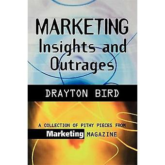 Marketing Insights And Outrages by Bird & Drayton