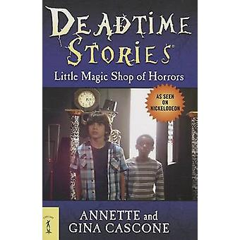 Little Magic Shop of Horrors by Annette Cascone - Gina Cascone - 9780