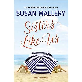 Sisters Like Us by Susan Mallery - 9780778330905 Book