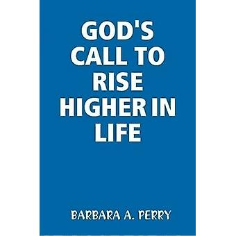 Gods Call to Rise Higher in Life by Perry & Barbara
