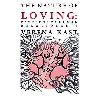 Nature of Loving Patterns of Human Relationship by Kast & Verena