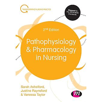 Pathophysiology and Pharmacology in Nursing by Ashelford & Sarah