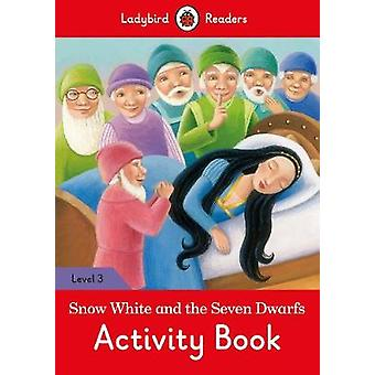 Snow White and the Seven Dwarfs Activity Book- Ladybird Readers Level