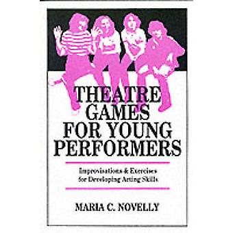 Theatre Games for Young Performers by Novelly