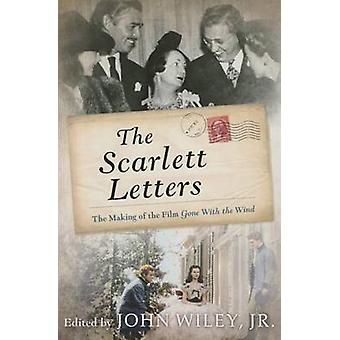 The Scarlett Letters  The Making of the Film Gone With the Wind by Edited by John Wiley