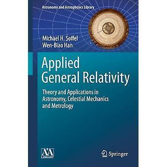 Anvendt generel relativitetsteori af Soffel & Michael H.Han & WenBiao