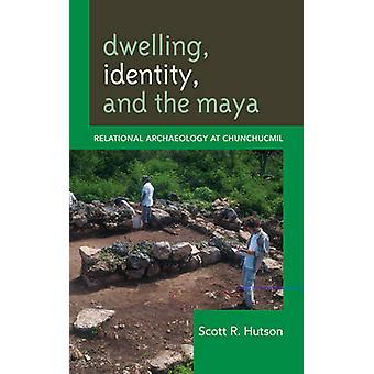 Dwelling Identity and the Maya par Scott R. Hutson