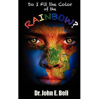 Do I Fit the Color of the Rainbow by Bell & John E.
