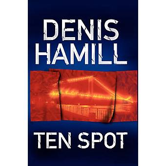 Ten Spot A Bobby Emmet Novel by Hamill & Denis