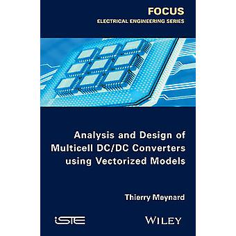 Analysis and Design of Multicell DCDC Converters Using Vectorized Models by Meynard & Thierry