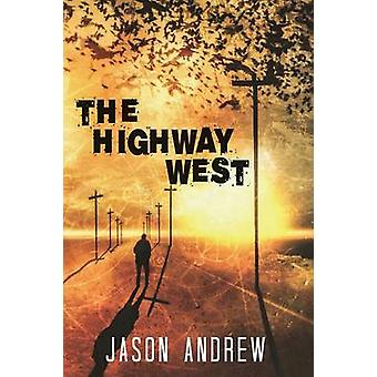 The Highway West by Andrew & Jason