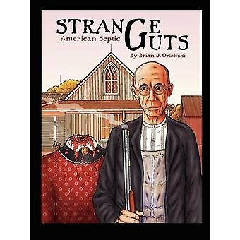 Strange Guts American Septic by Orlowski & Brian J.