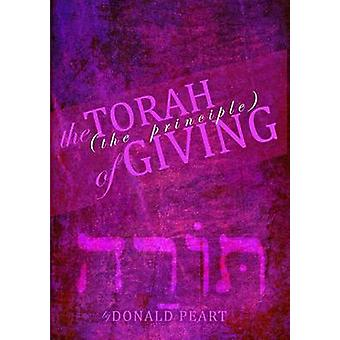 The Torah The Principle of Giving by Peart & Donald