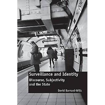 Surveillance and Identity  Discourse Subjectivity and the State by BarnardWills & David