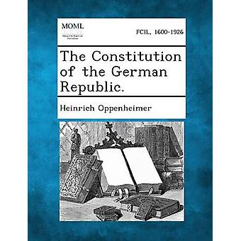 The Constitution of the German Republic. by Oppenheimer & Heinrich