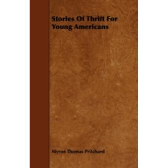 Stories Of Thrift For Young Americans by Pritchard & Myron Thomas
