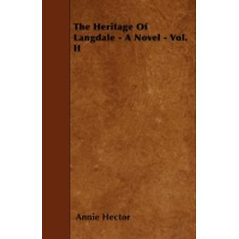 The Heritage Of Langdale  A Novel  Vol. II by Hector & Annie