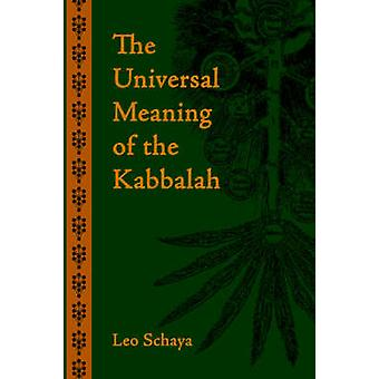 The Universal Meaning of the Kabbalah by Schaya & Leo