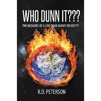 Who Dunn It The Memoirs of a Live Dead Man Or Not by Peterson & R.D.