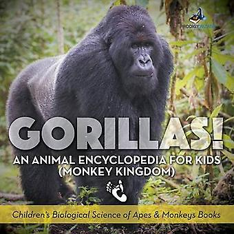 Gorillas An Animal Encyclopedia for Kids Monkey Kingdom  Childrens Biological Science of Apes  Monkeys Books by Prodigy Wizard Books