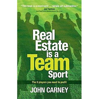 Real Estate is a Team Sport by Carney & John