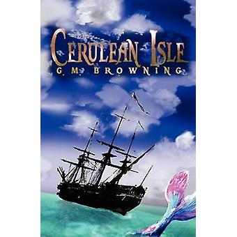 Cerulean Isle by Browning & G. M.