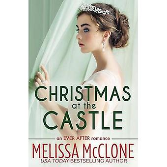 Christmas at the Castle by McClone & Melissa