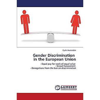 Gender Discrimination in the European Union by Hauksdttir Eyds