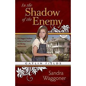 In the Shadow of the Enemy by Waggoner & Sandra