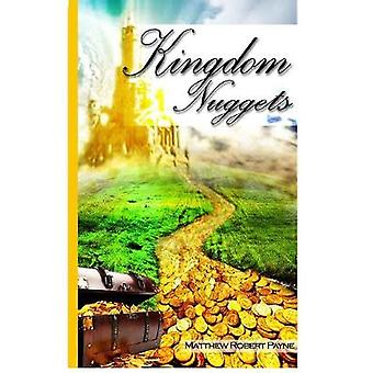 Kingdom Nuggets A Handbook for Christian Living by Payne & Matthew Robert